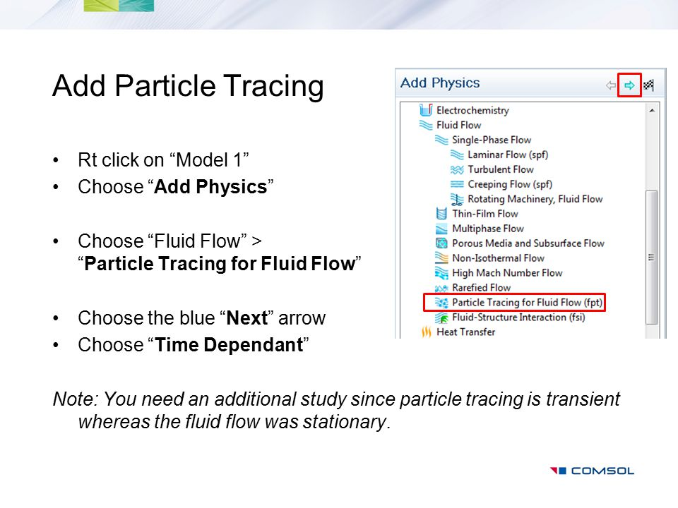 Add Particle Tracing Rt click on Model 1 Choose Add Physics