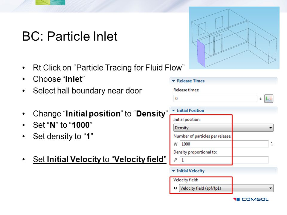 BC: Particle Inlet Rt Click on Particle Tracing for Fluid Flow
