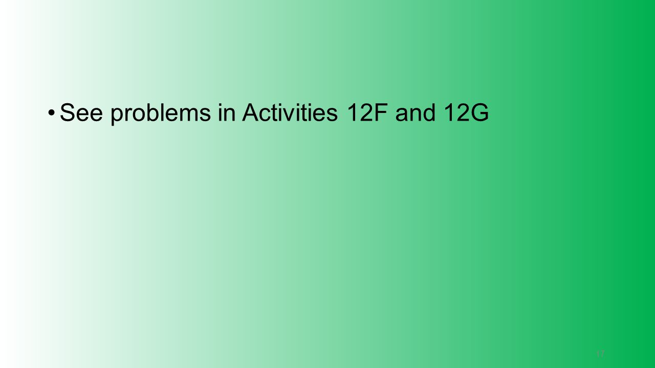 See problems in Activities 12F and 12G