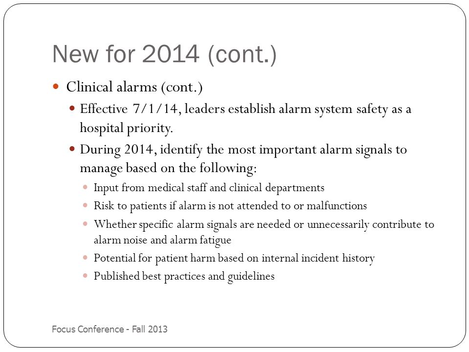 New for 2014 (cont.) Clinical alarms (cont.)