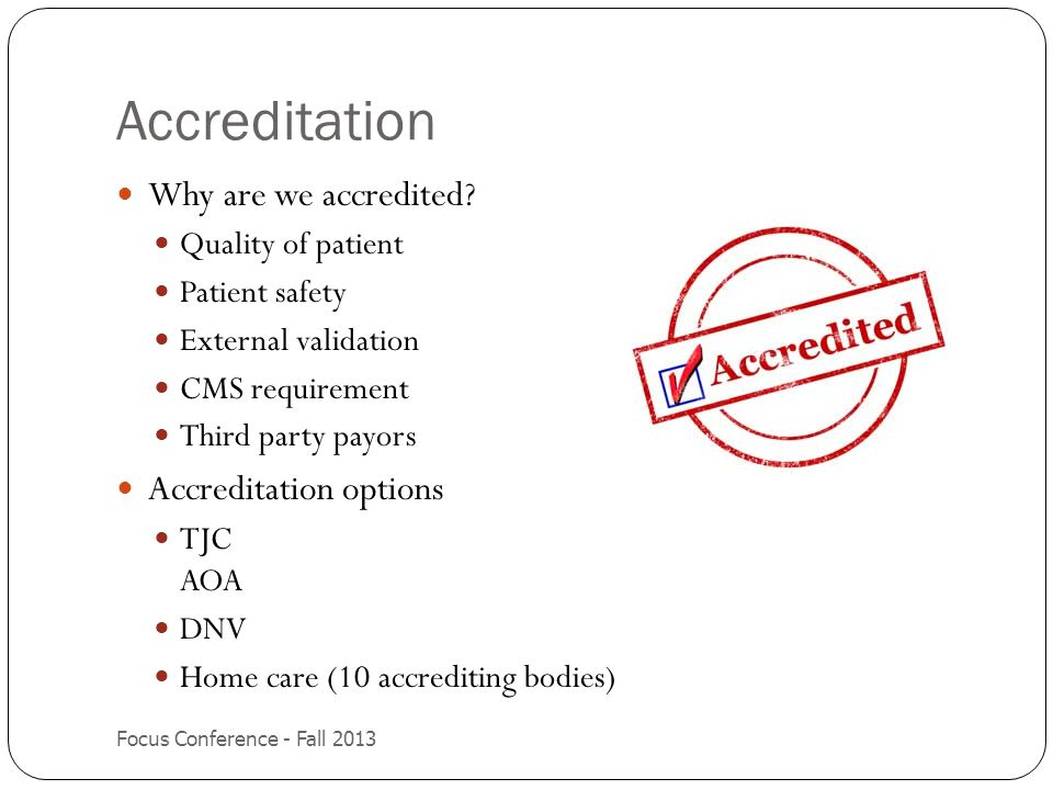 Accreditation Why are we accredited Accreditation options