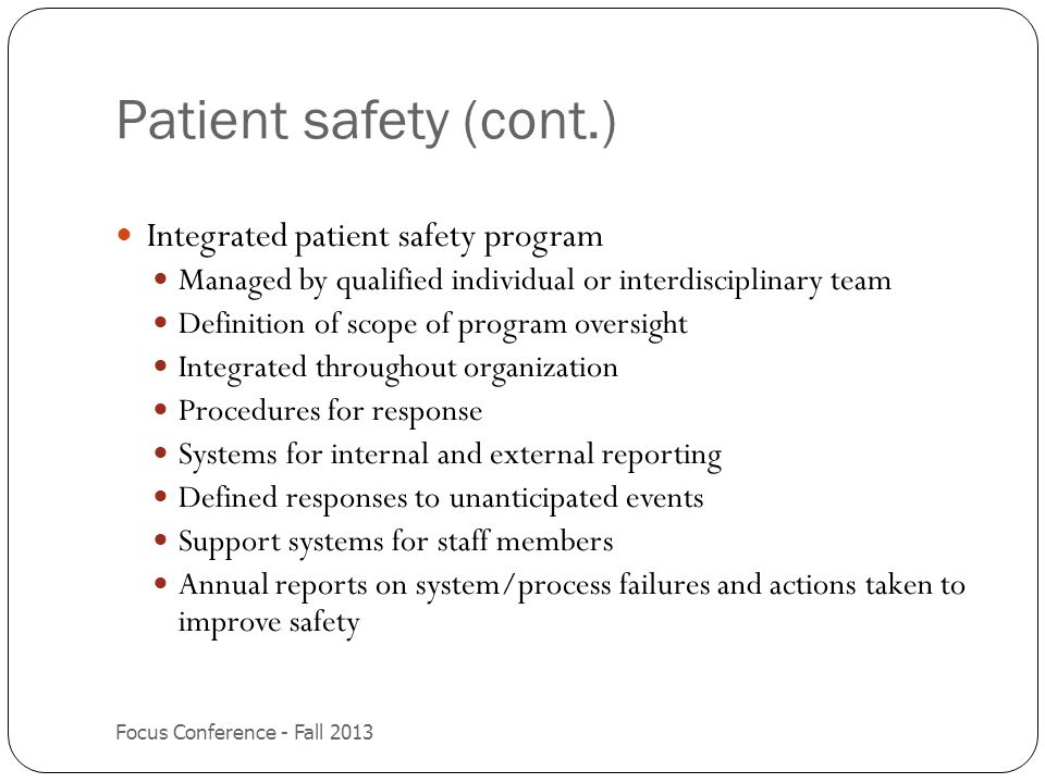 Patient safety (cont.) Integrated patient safety program