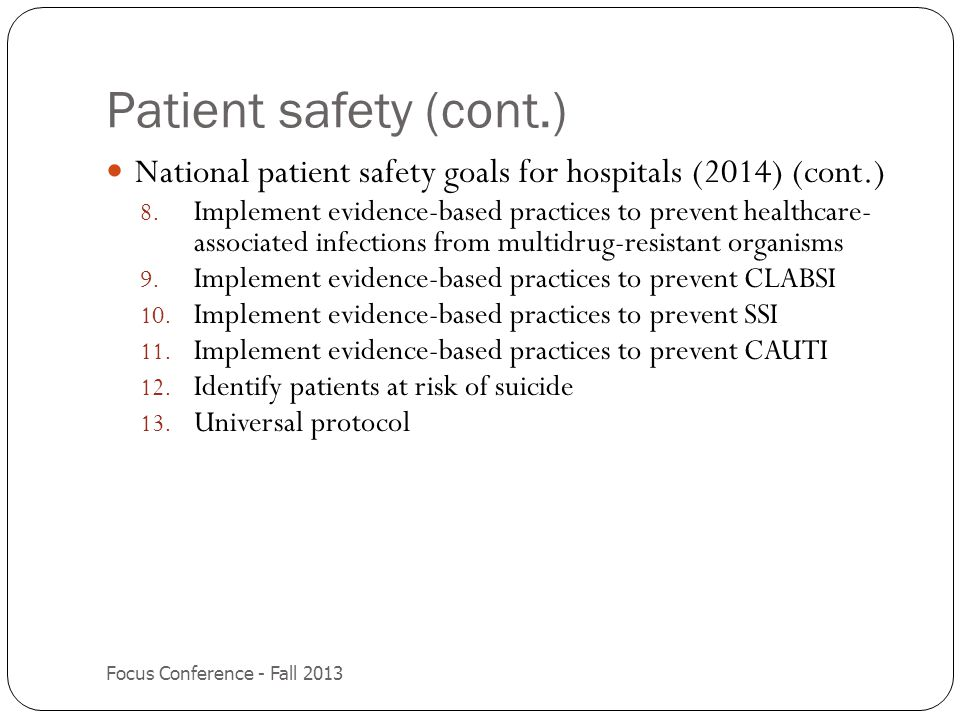 Patient safety (cont.) National patient safety goals for hospitals (2014) (cont.)