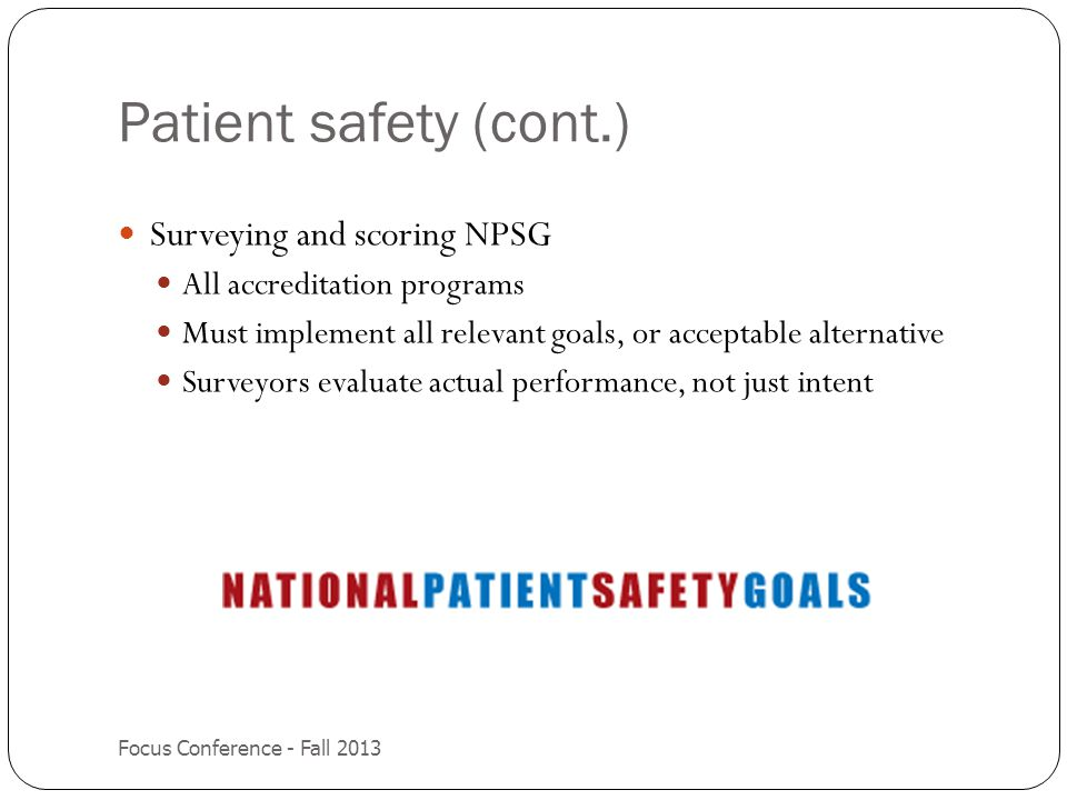 Patient safety (cont.) Surveying and scoring NPSG