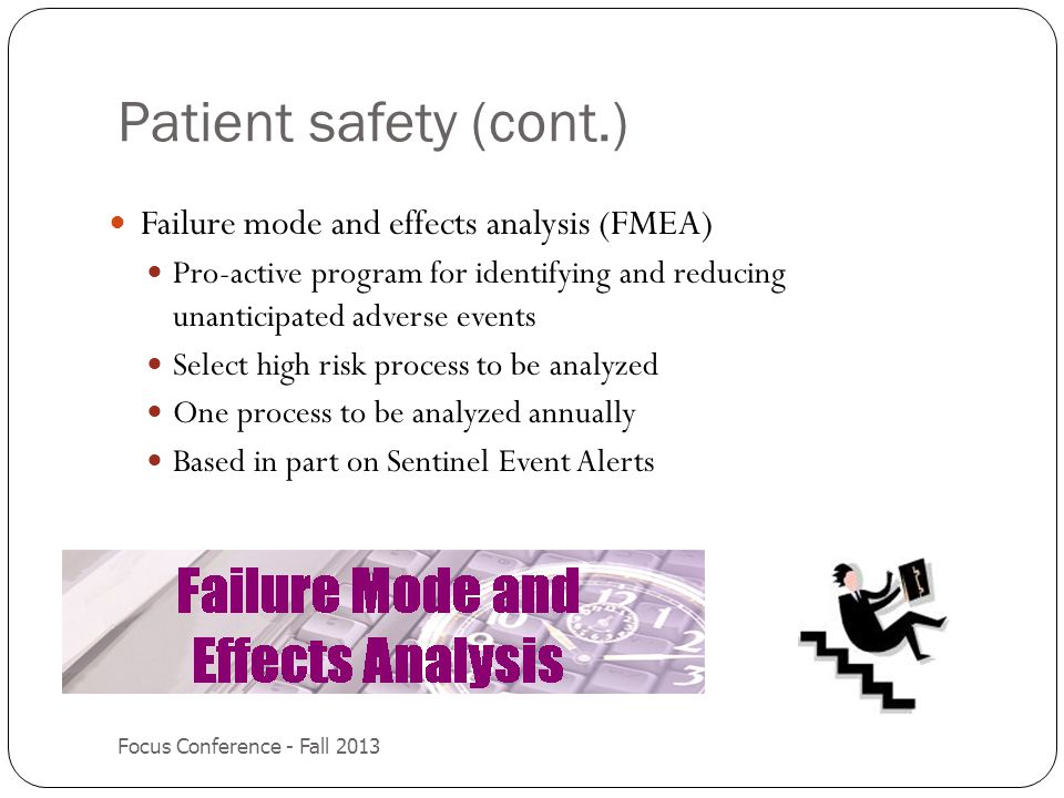 Patient safety (cont.) Failure mode and effects analysis (FMEA)