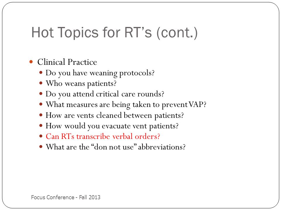 Hot Topics for RT's (cont.)