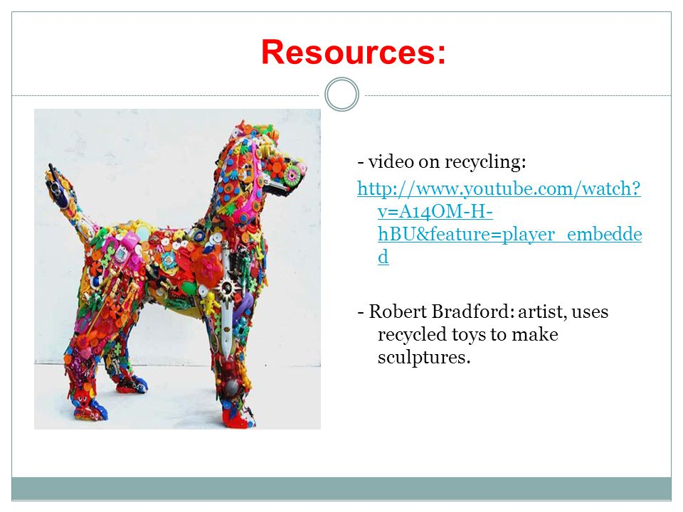 Resources: - video on recycling: