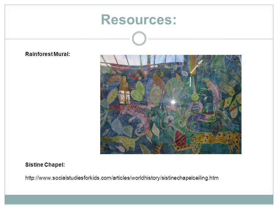 Resources: Rainforest Mural: Sistine Chapel: