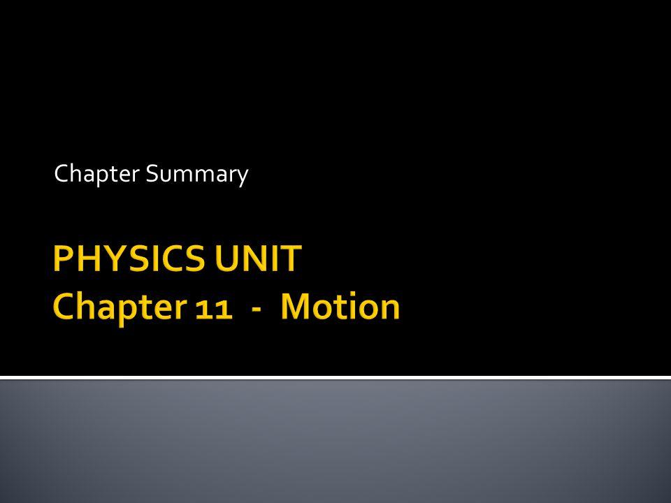 PHYSICS UNIT Chapter 11 - Motion