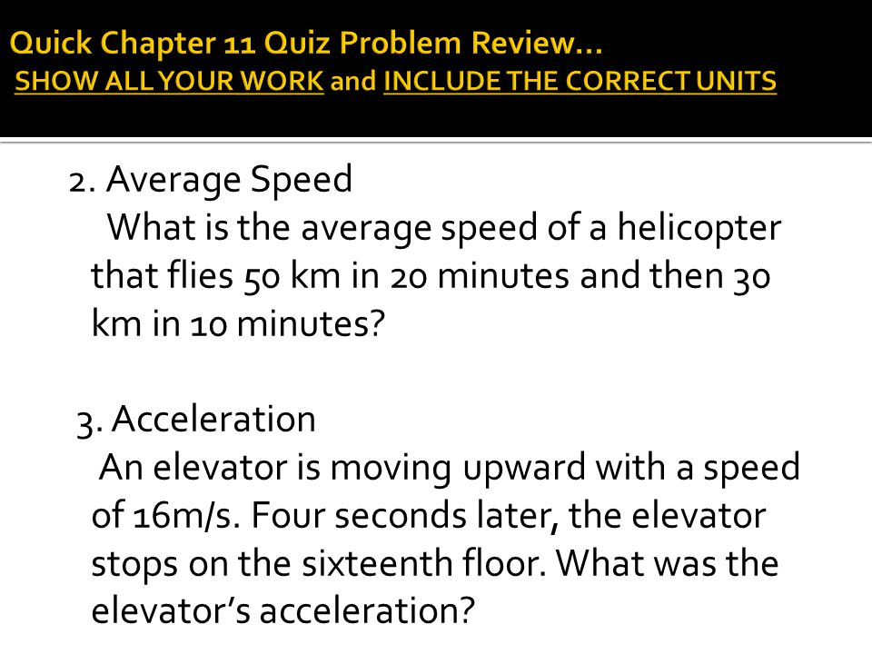 Quick Chapter 11 Quiz Problem Review… SHOW ALL YOUR WORK and INCLUDE THE CORRECT UNITS