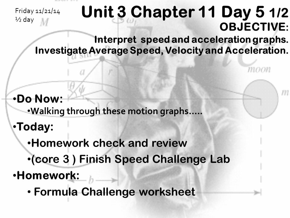 Unit 3 Chapter 11 Day 5 1/2 OBJECTIVE:
