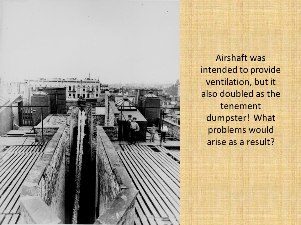 Airshaft was intended to provide ventilation, but it also doubled as the tenement dumpster.