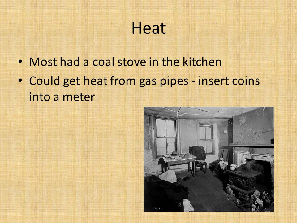 Heat Most had a coal stove in the kitchen
