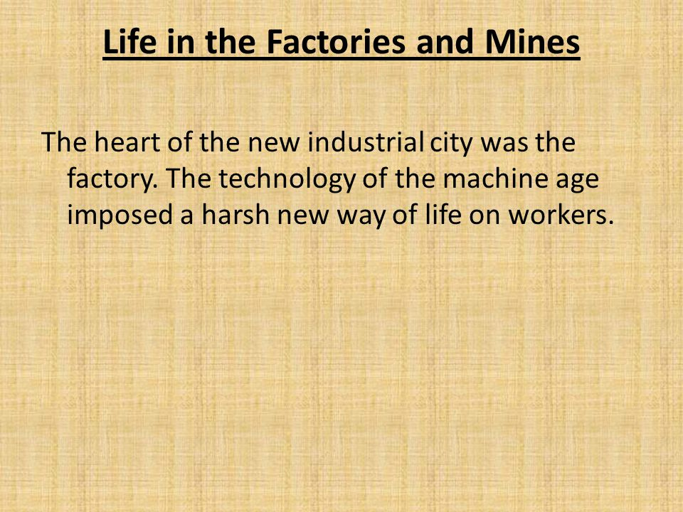 Life in the Factories and Mines