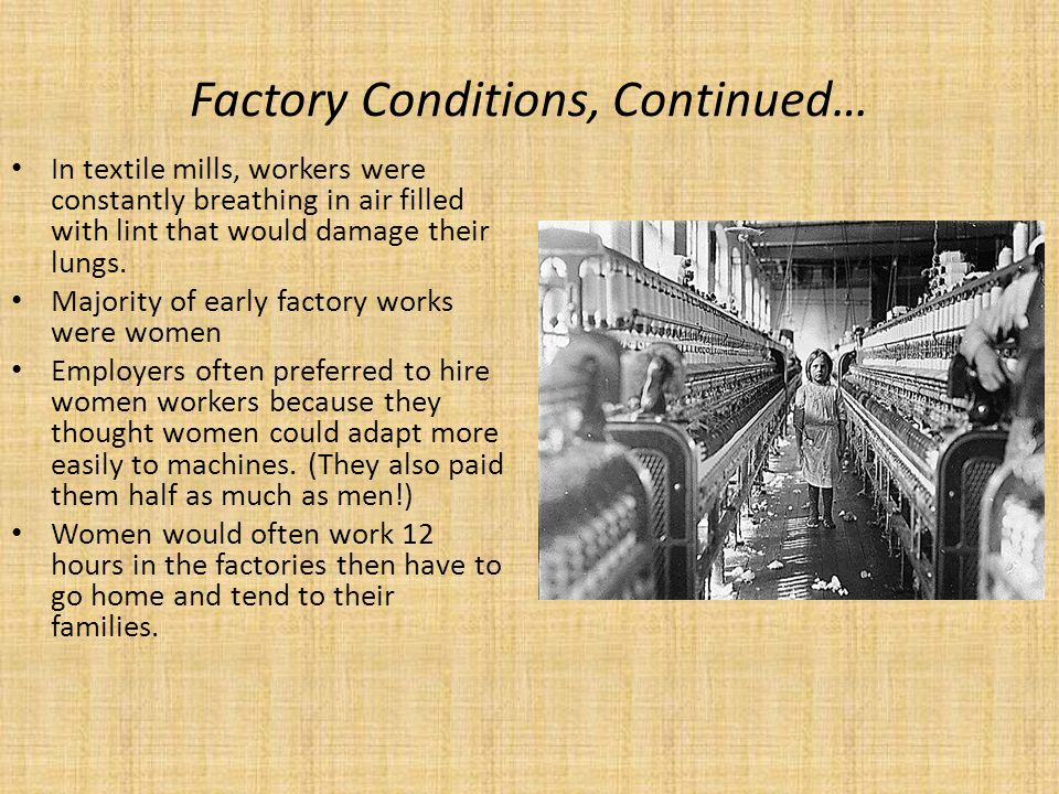 Factory Conditions, Continued…