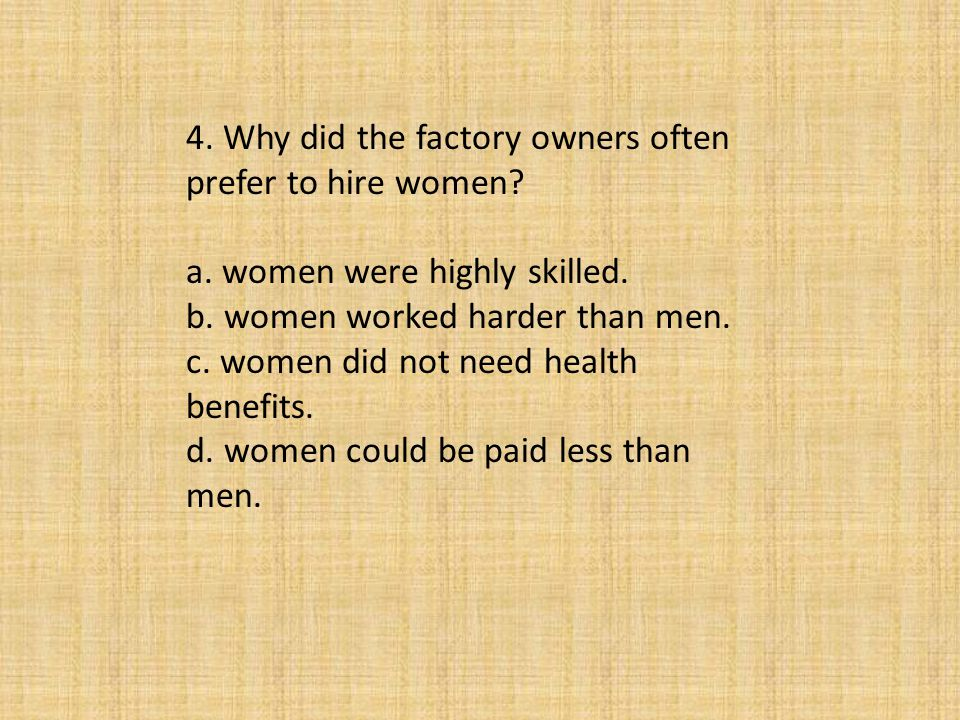 4. Why did the factory owners often prefer to hire women
