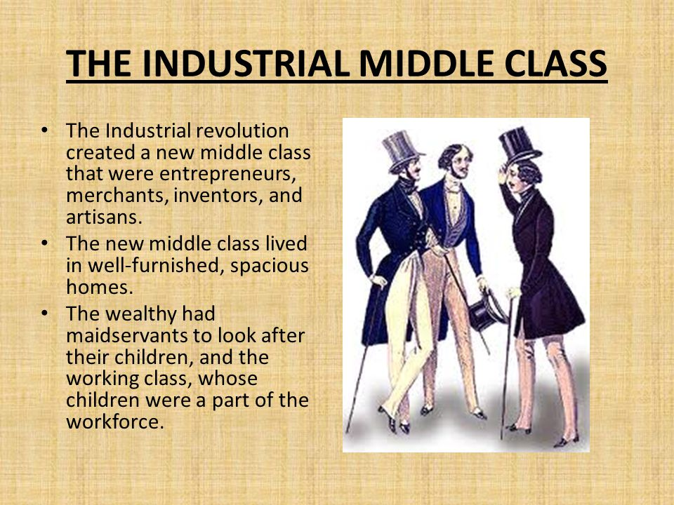 THE INDUSTRIAL MIDDLE CLASS