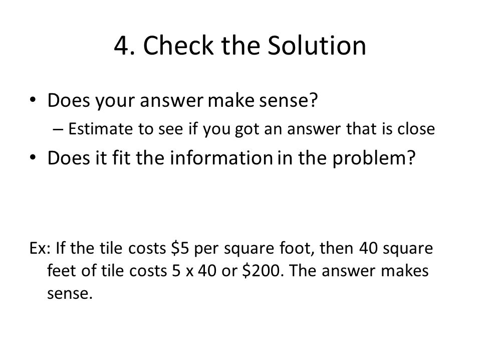 4. Check the Solution Does your answer make sense