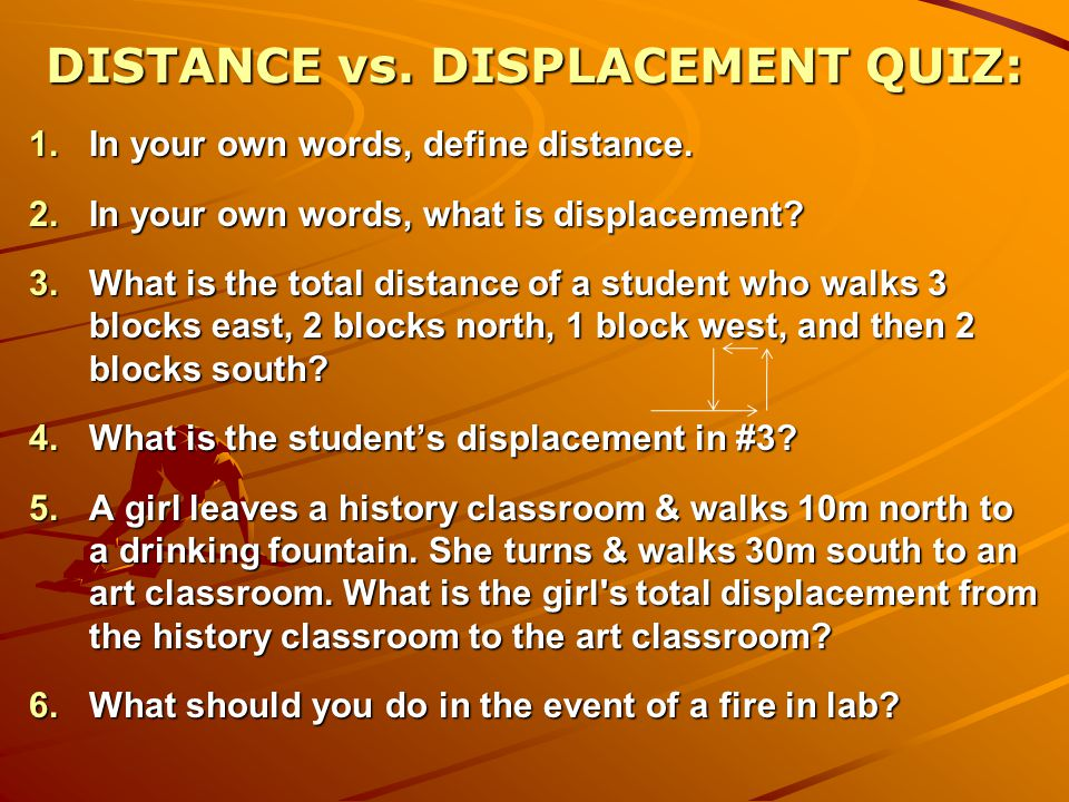 DISTANCE vs. DISPLACEMENT QUIZ: