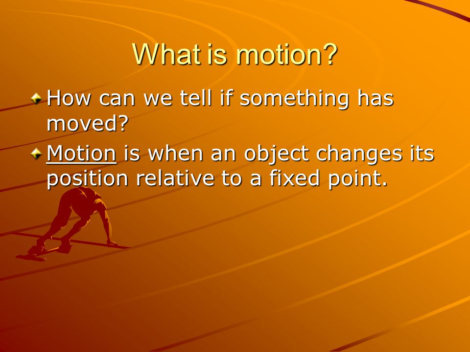 What is motion How can we tell if something has moved