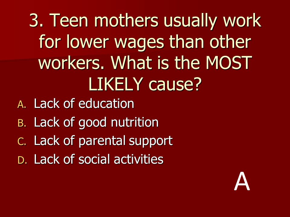 3. Teen mothers usually work for lower wages than other workers