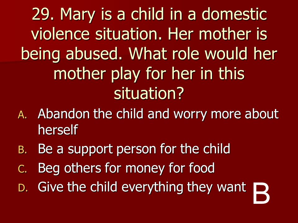 29. Mary is a child in a domestic violence situation