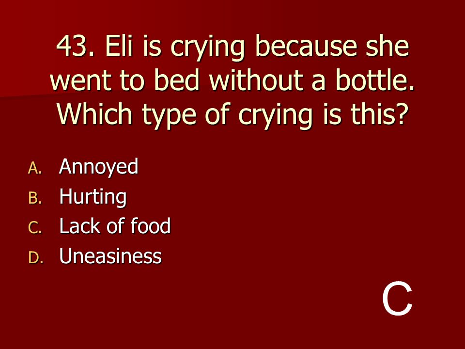 43. Eli is crying because she went to bed without a bottle
