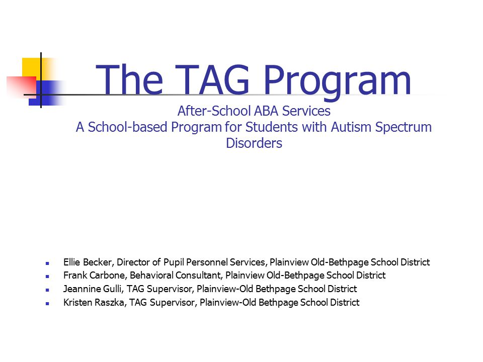 The TAG Program After-School ABA Services A School-based Program for Students with Autism Spectrum Disorders