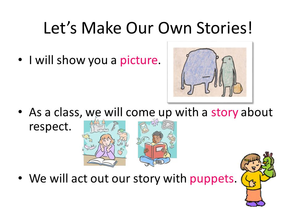 Let's Make Our Own Stories!