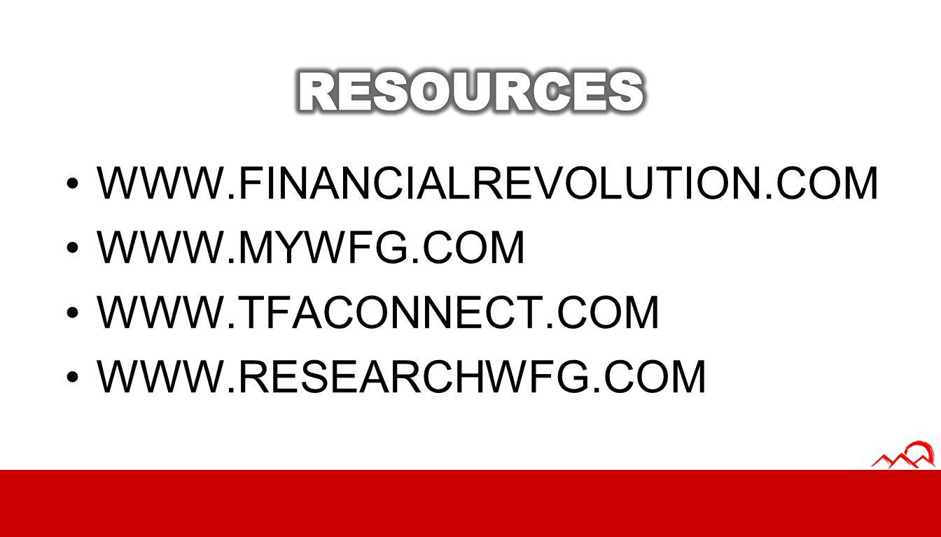 RESOURCES WWW.FINANCIALREVOLUTION.COM WWW.MYWFG.COM WWW.TFACONNECT.COM