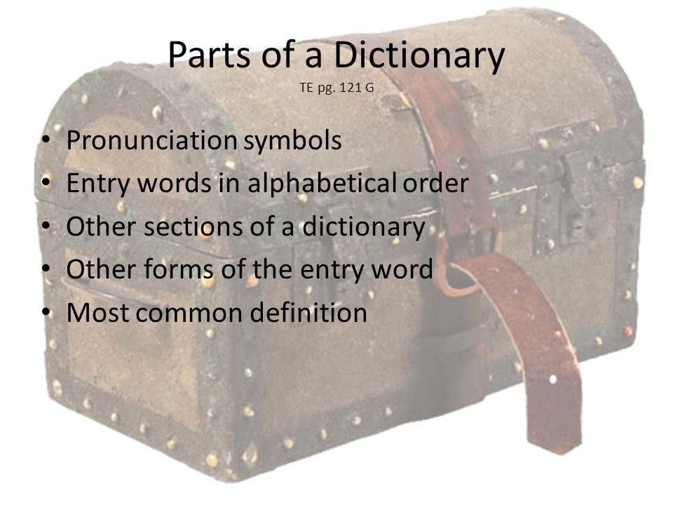 Parts of a Dictionary TE pg. 121 G