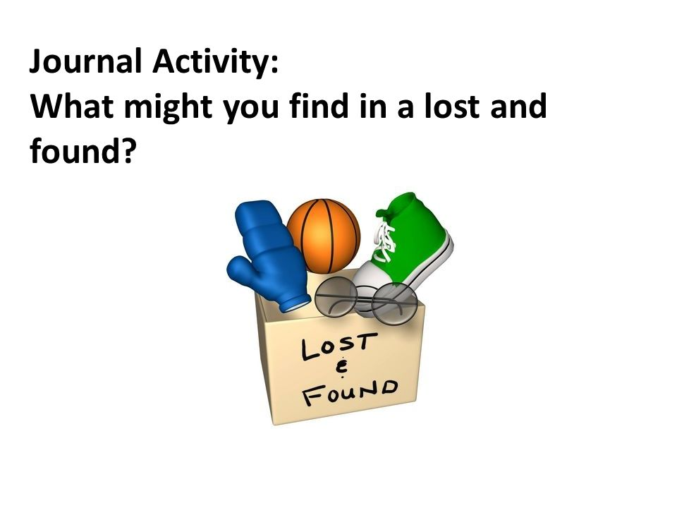 Journal Activity: What might you find in a lost and found