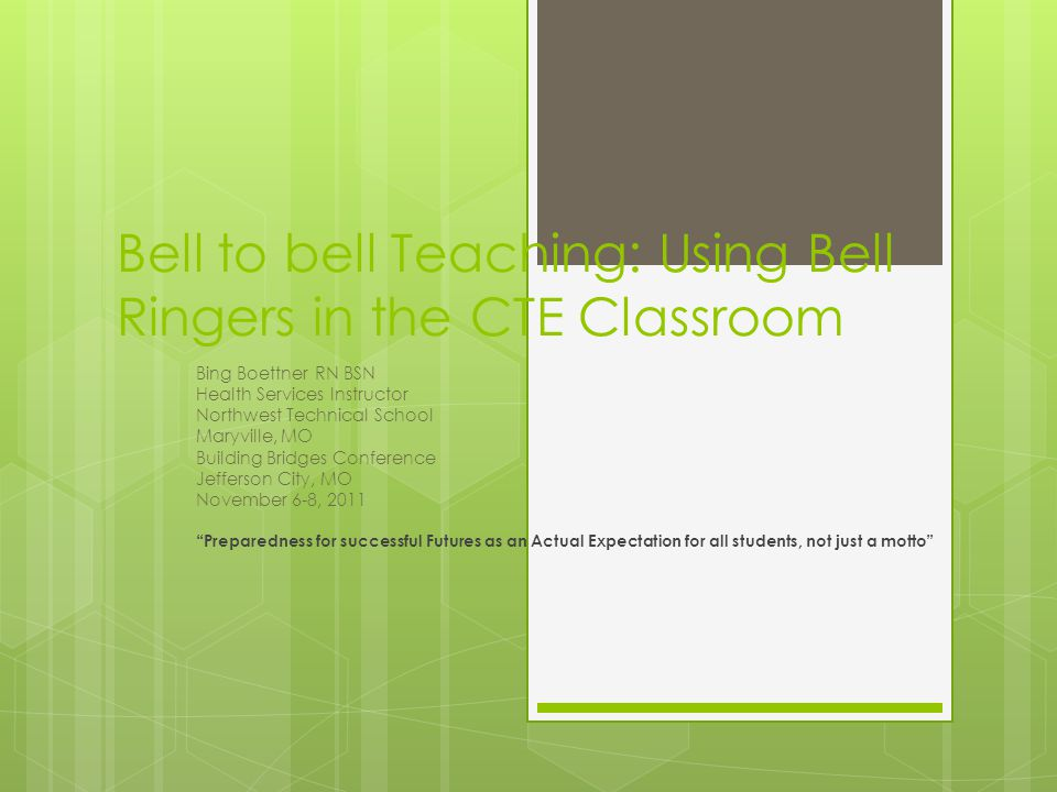 Bell to bell Teaching: Using Bell Ringers in the CTE Classroom