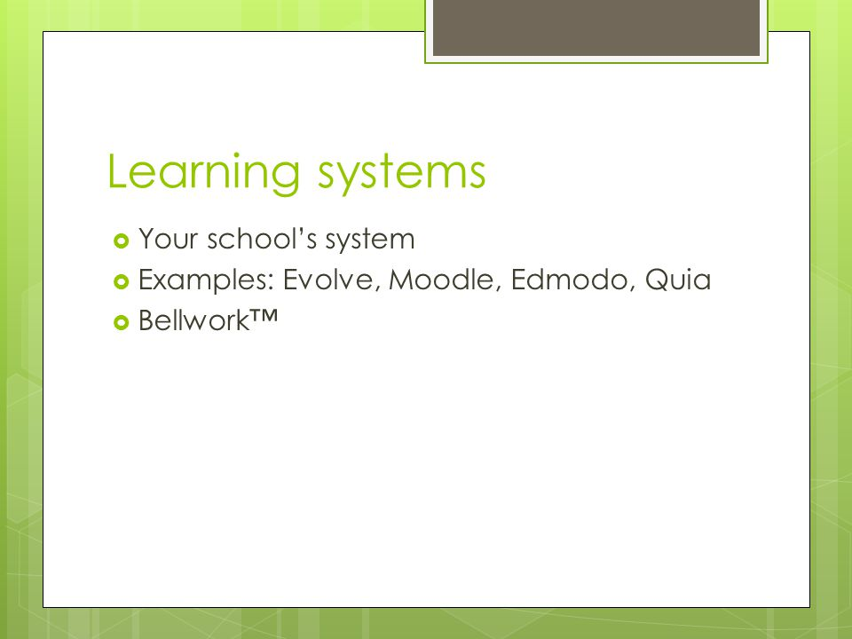 Learning systems Your school's system