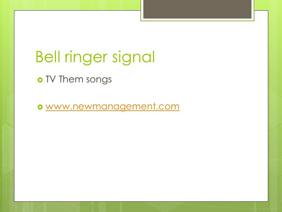 Bell ringer signal TV Them songs www.newmanagement.com