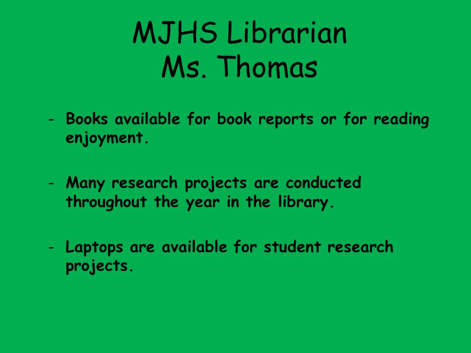 MJHS Librarian Ms. Thomas