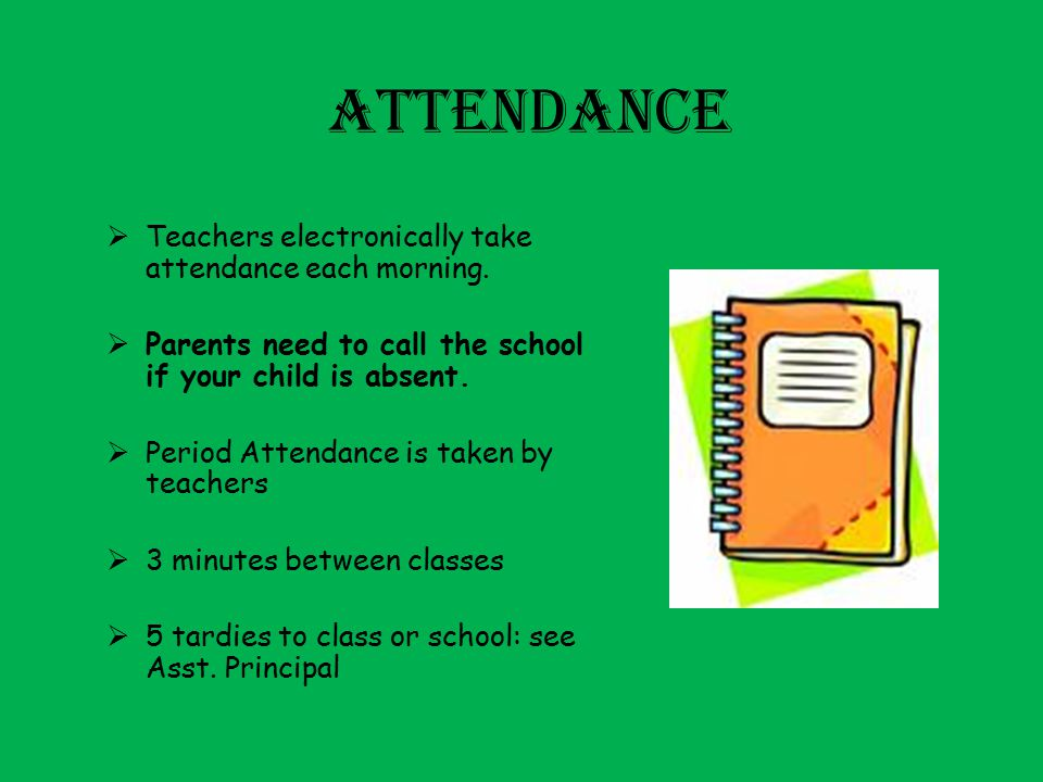ATTENDANCE Teachers electronically take attendance each morning.