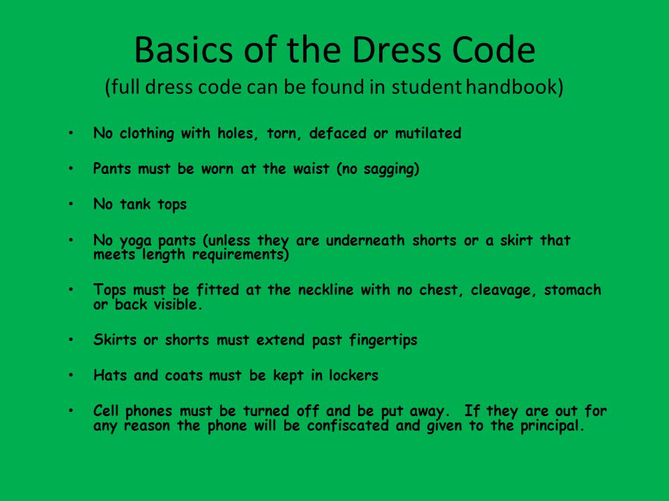 Basics of the Dress Code (full dress code can be found in student handbook)