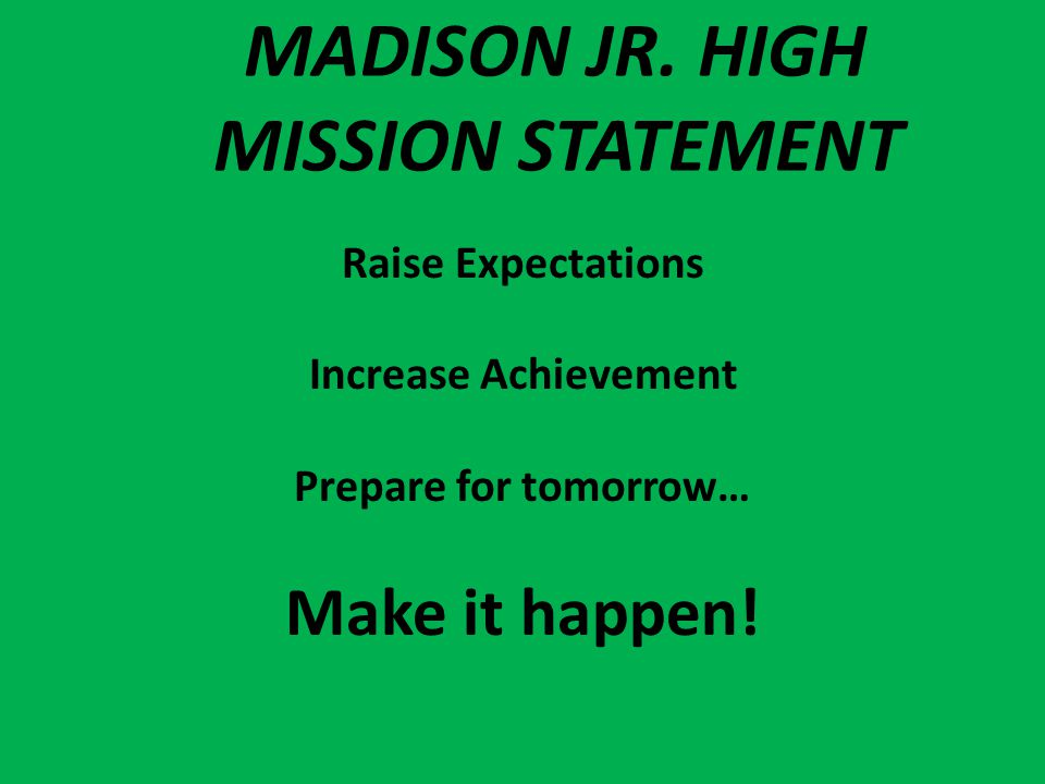 MADISON JR. HIGH MISSION STATEMENT