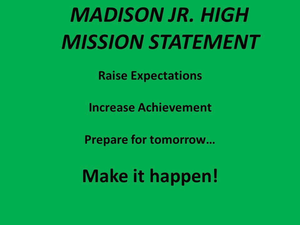 MADISON JR. HIGH MISSION STATEMENT