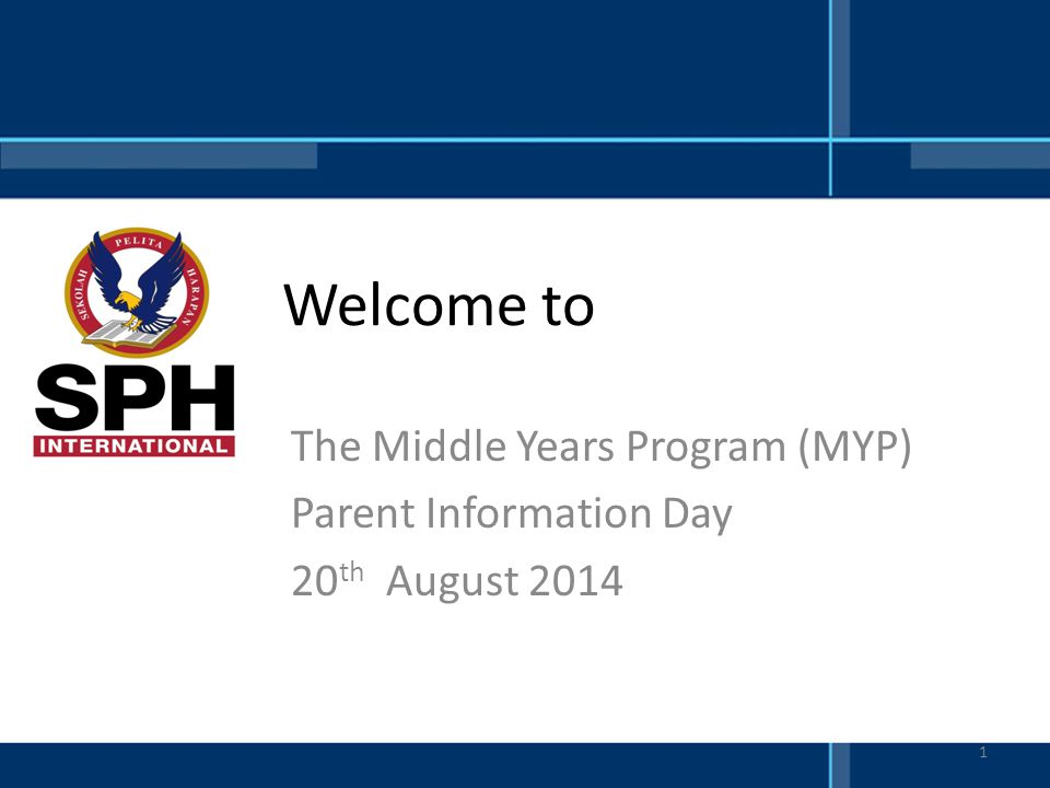 The Middle Years Program (MYP) Parent Information Day 20th August 2014