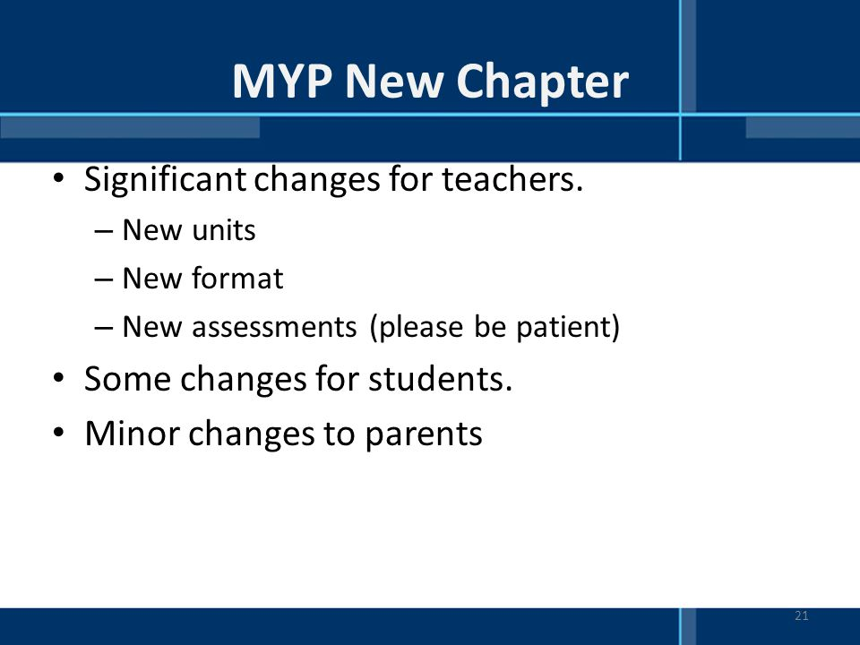 MYP New Chapter Significant changes for teachers.