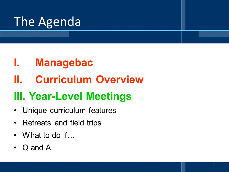 The Agenda Managebac Curriculum Overview III. Year-Level Meetings