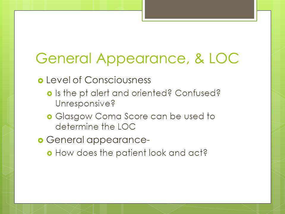 General Appearance, & LOC