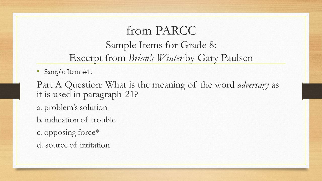 from PARCC Sample Items for Grade 8: Excerpt from Brian's Winter by Gary Paulsen