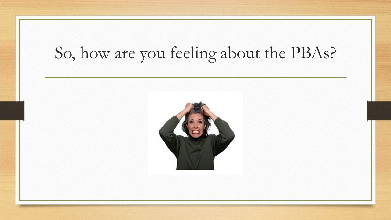 So, how are you feeling about the PBAs