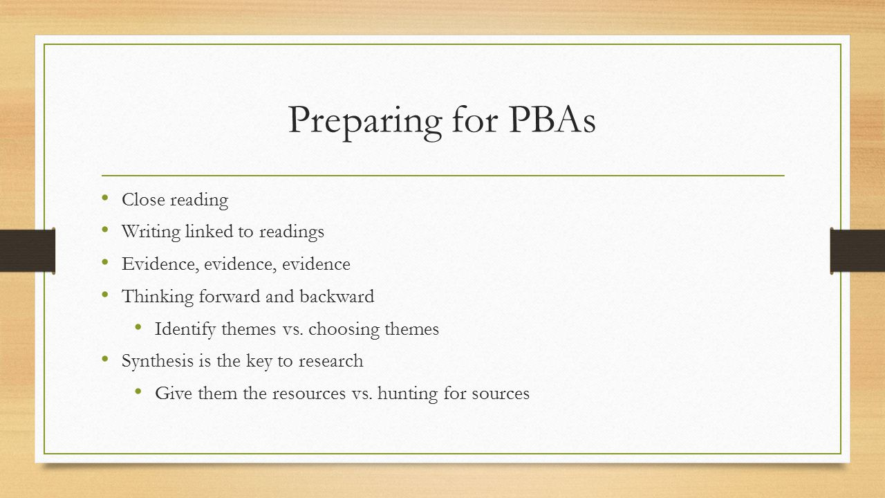 Preparing for PBAs Close reading Writing linked to readings
