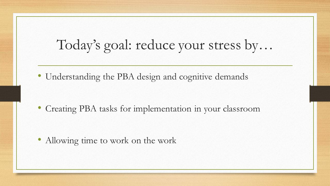 Today's goal: reduce your stress by…