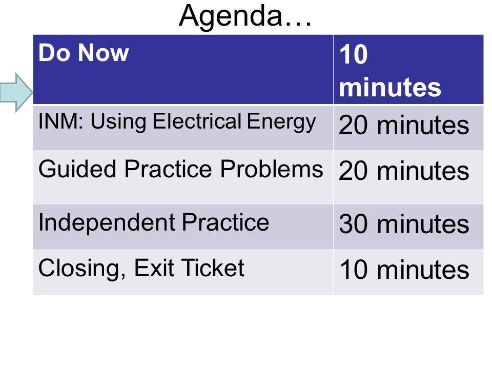 Agenda… 10 minutes 20 minutes 30 minutes Do Now