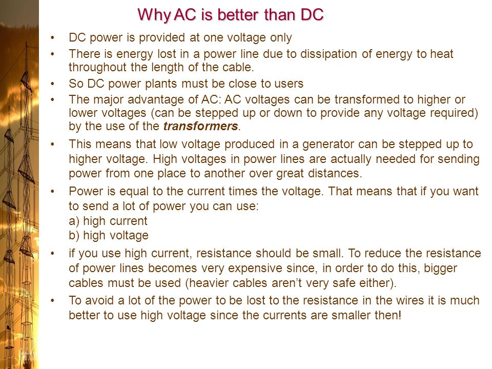 Why AC is better than DC DC power is provided at one voltage only